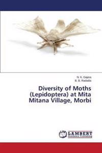 Diversity of Moths (Lepidoptera) at Mita Mitana Village, Morbi