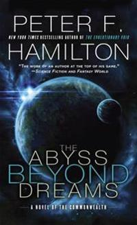 The Abyss Beyond Dreams: A Novel of the Commonwealth