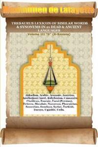 V3.Thesaurus Lexicon of Similar Words & Synonyms in 21 Dead & Ancient Languages