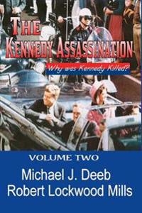 The Kennedy Assassination: Vol II: Who Really Killed JFK
