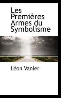 Les Premieres Armes Du Symbolisme