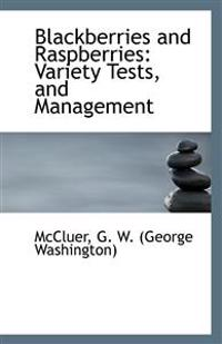 Blackberries and Raspberries: Variety Tests and Management