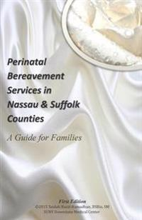Perinatal Bereavement Services in Nassau & Suffolk Counties: A Guide for Families