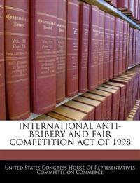 International Anti-Bribery and Fair Competition Act of 1998