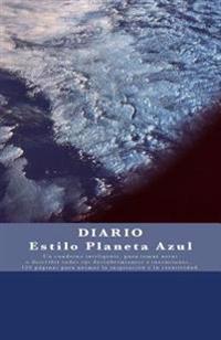 Diario Estilo Planeta Azul: Diario / Cuaderno de Viaje / Diario de a Bordo - Diseno Unico