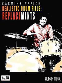 Carmine Appice - Realistic Drum Fills: Replacements: Book with Online Audio & Video