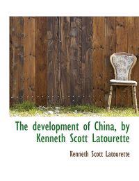 The Development of China, by Kenneth Scott Latourette