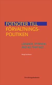 Fotnoter till förvaltningspolitiken: Lärande, styrning and all that jazz...