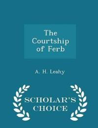 The Courtship of Ferb - Scholar's Choice Edition