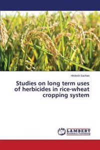 Studies on Long Term Uses of Herbicides in Rice-Wheat Cropping System