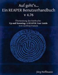 Auf Geht's... Ein Reaper Benutzerhandbuch: Version 4.76
