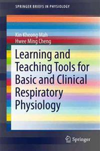Learning and Teaching Tools for Basic and Clinical Respiratory Physiology