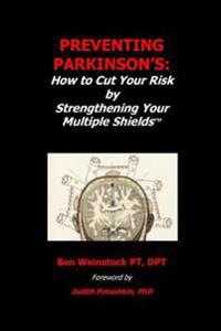 Preventing Parkinson's: How to Cut Your Risk by Strengthening Your Multiple Shields