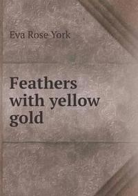 Feathers with Yellow Gold