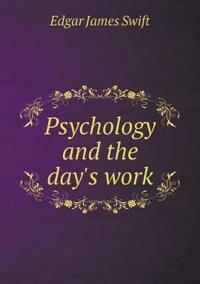 Psychology and the Day's Work