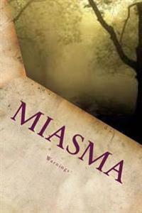 Miasma: A Warning to the Church
