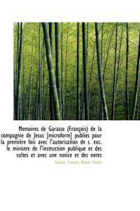 Memoires de Garasse (Francois) de La Compagnie de Jesus [Microform] Publies Pour La Premiere Fois AV