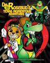 Dr. Rosebud's Texas Momentous Adventures