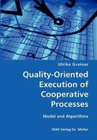 Quality-oriented Execution of Cooperative Processes