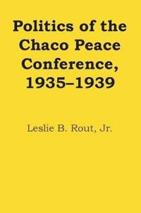 Politics of the Chaco Peace Conference, 1935–1939