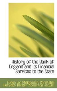 History of the Bank of England and Its Financial Services to the State