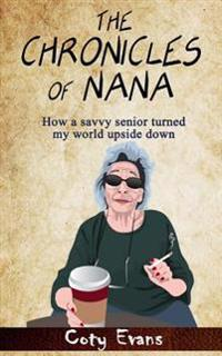 The Chronicles of Nana: How a Savvy Senior Turned My World Upside Down