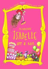 Prinsessan Isabelle Upp & Ner