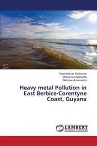 Heavy Metal Pollution in East Berbice-Corentyne Coast, Guyana