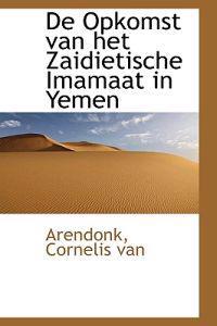 de Opkomst Van Het Zaidietische Imamaat in Yemen
