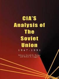 Cia's Analysis For the Soviet Union 1947-1991