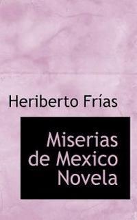 Miserias de Mexico Novela