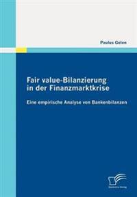 Fair Value-Bilanzierung in Der Finanzmarktkrise