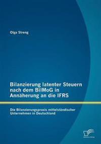 Bilanzierung Latenter Steuern Nach Dem Bilmog in Ann Herung an Die Ifrs