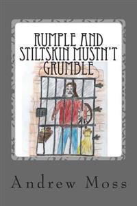 Rumple and Stiltskin Mustn't Grumble