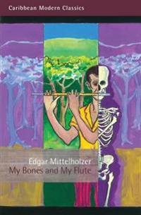 My Bones and My Flute