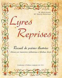 Lyres Reprises: Recueil de Poesies Illustrees Obtenues Par Transmission Medianimique Et Fluidique Directe