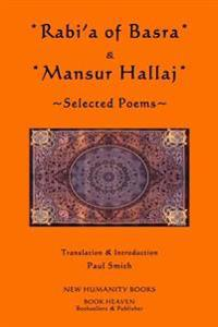 Rabi'a of Basra & Mansur Hallaj: Selected Poems