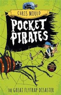 Pocket pirates: the great flytrap disaster - book 3