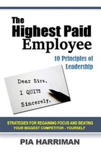 The Highest Paid Employee: 10 Principles of Leadership
