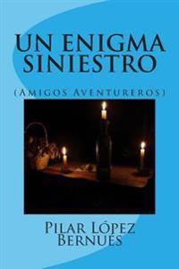Un Enigma Siniestro (Amigos Aventureros): (Amigos Aventureros)