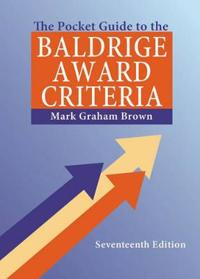 The Pocket Guide to the Baldrige Award Criteria
