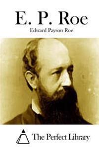 E. P. Roe