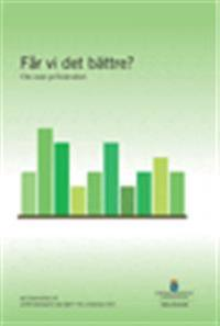 Får vi det bättre? SOU 2015:56. Om mått på livskvalitet : Betänkande från Utredningen om mått på livskvalitet