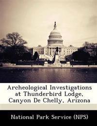Archeological Investigations at Thunderbird Lodge, Canyon de Chelly, Arizona