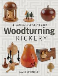 Woodturning trickery - 12 ingenious projects