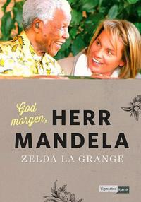 God morgen, herr Mandela! - Zelda La Grange | Ridgeroadrun.org