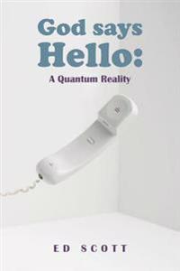 God Says Hello: A Quantum Reality