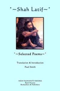 Shah Latif: Selected Poems