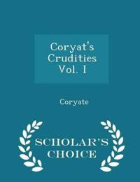 Coryat's Crudities Vol. I - Scholar's Choice Edition