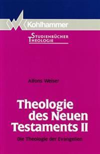 Theologie Des Neuen Testaments 2: Die Theologie Der Evangelien